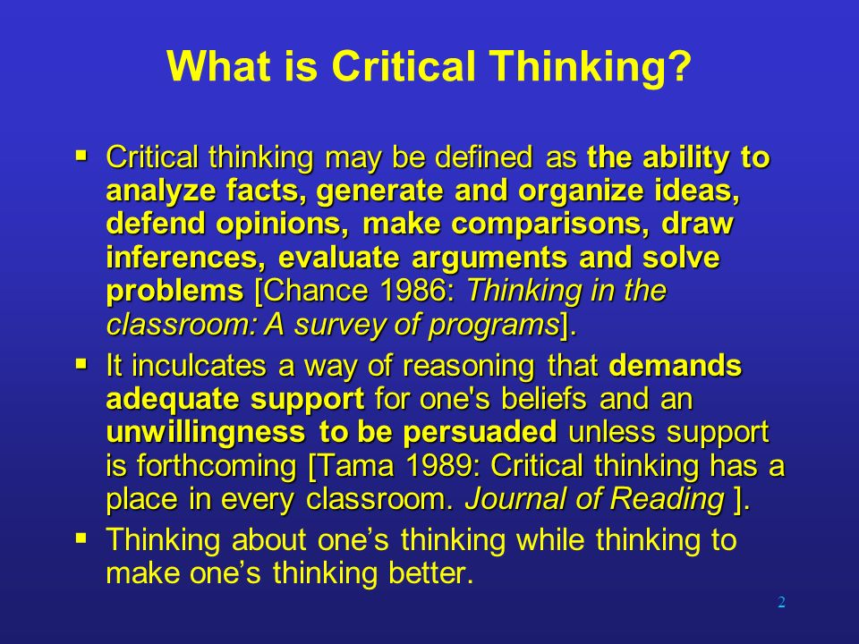 what is the role critical thinking in persuasion An intrinsic aspect of critical thinking is persuasion, whether this involves response to literature or another writer's essays in order for your own essays to be persuasive, you must use a logical, well-founded discussion, called an argument your argument will be a response to either the ideas set forth in a.
