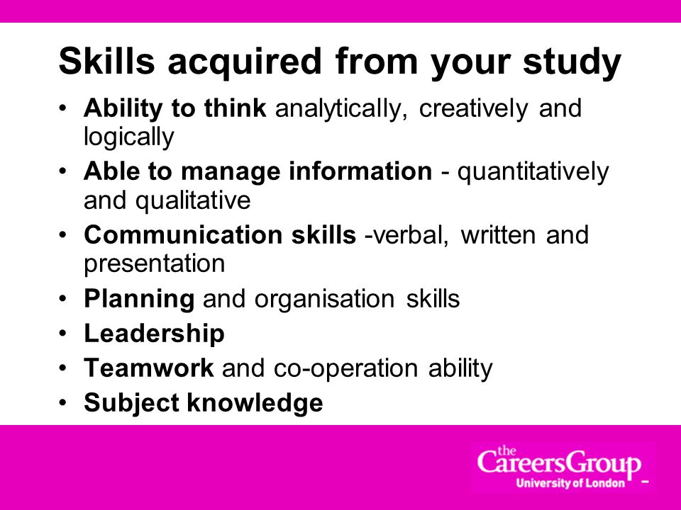 Skills acquired from your study