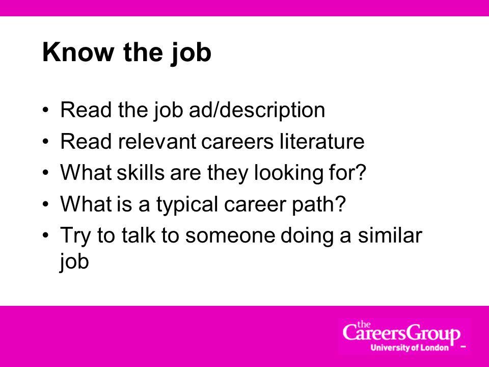 Know the job Read the job ad/description