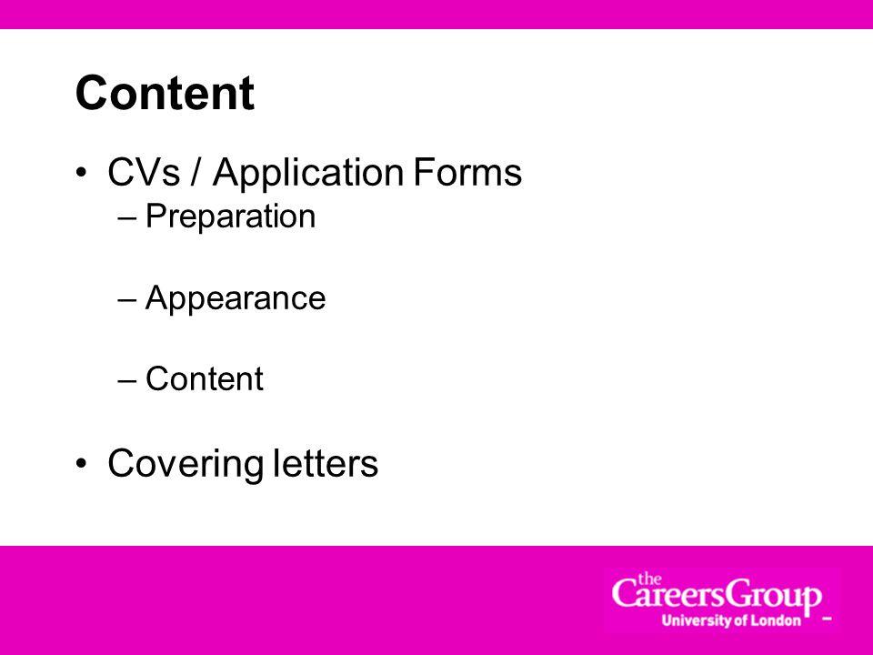 Content CVs / Application Forms Covering letters Preparation