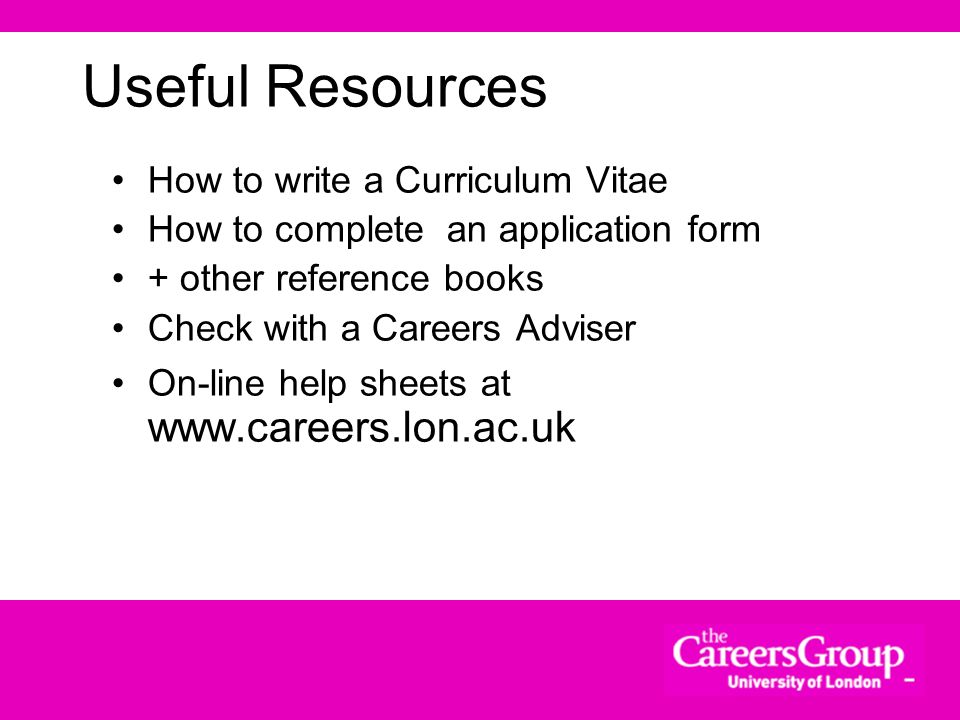 Useful Resources How to write a Curriculum Vitae