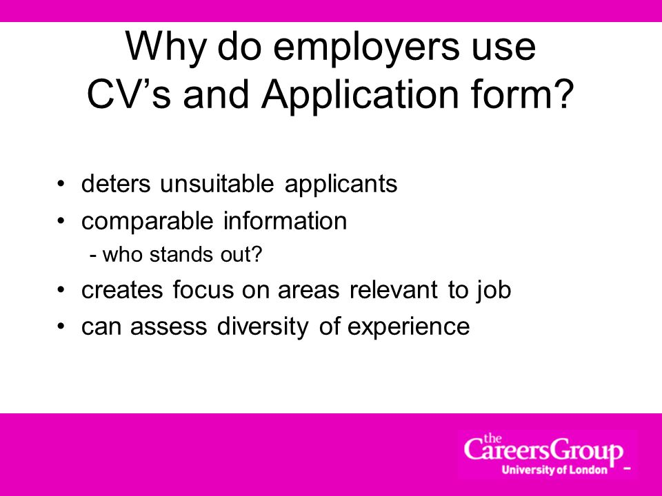 Why do employers use CV's and Application form
