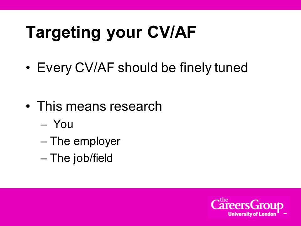 Targeting your CV/AF Every CV/AF should be finely tuned