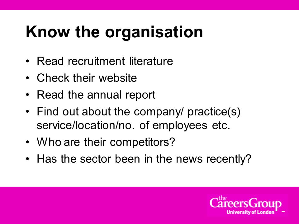 Know the organisation Read recruitment literature Check their website