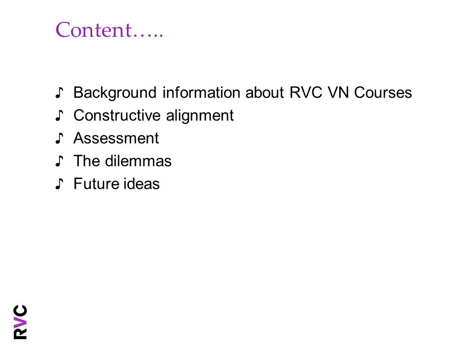 Content….. Background information about RVC VN Courses