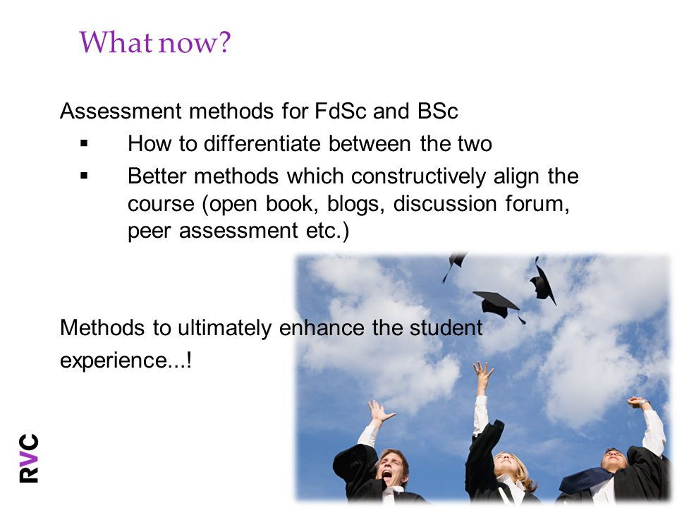 What now Assessment methods for FdSc and BSc