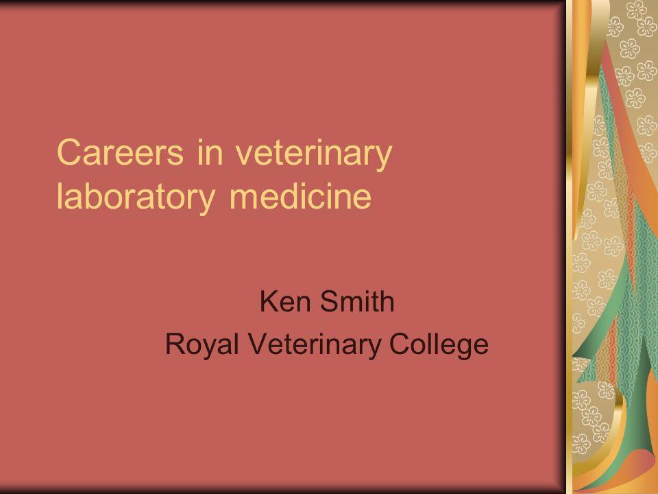 Careers in veterinary laboratory medicine