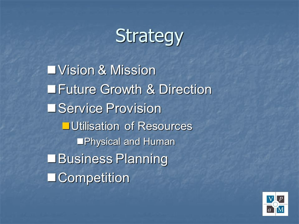 Strategy Vision & Mission Future Growth & Direction Service Provision