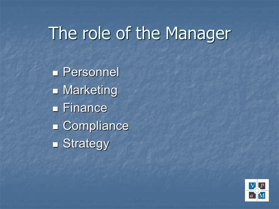 The role of the Manager Personnel Marketing Finance Compliance