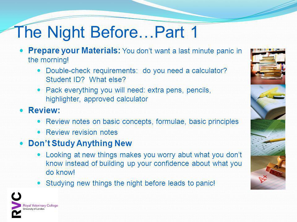 The Night Before…Part 1 Prepare your Materials: You don't want a last minute panic in the morning!
