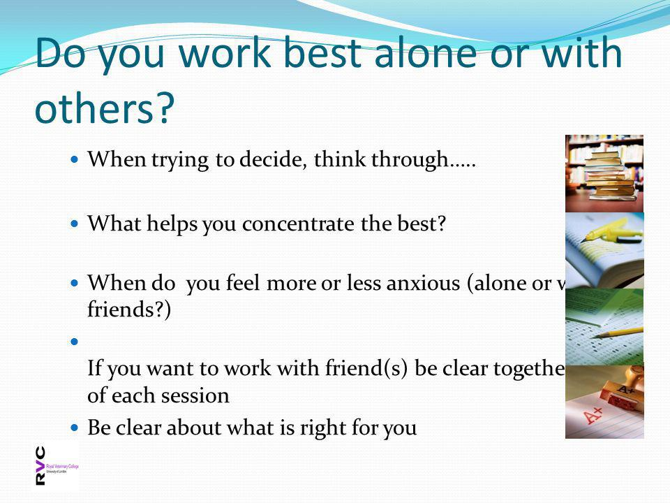 Do you work best alone or with others