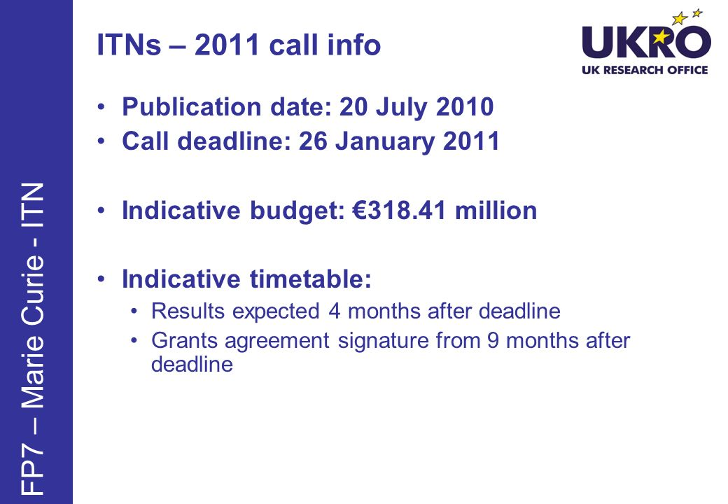 ITNs – 2011 call info FP7 – Marie Curie - ITN
