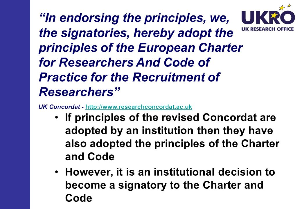 In endorsing the principles, we, the signatories, hereby adopt the principles of the European Charter for Researchers And Code of Practice for the Recruitment of Researchers