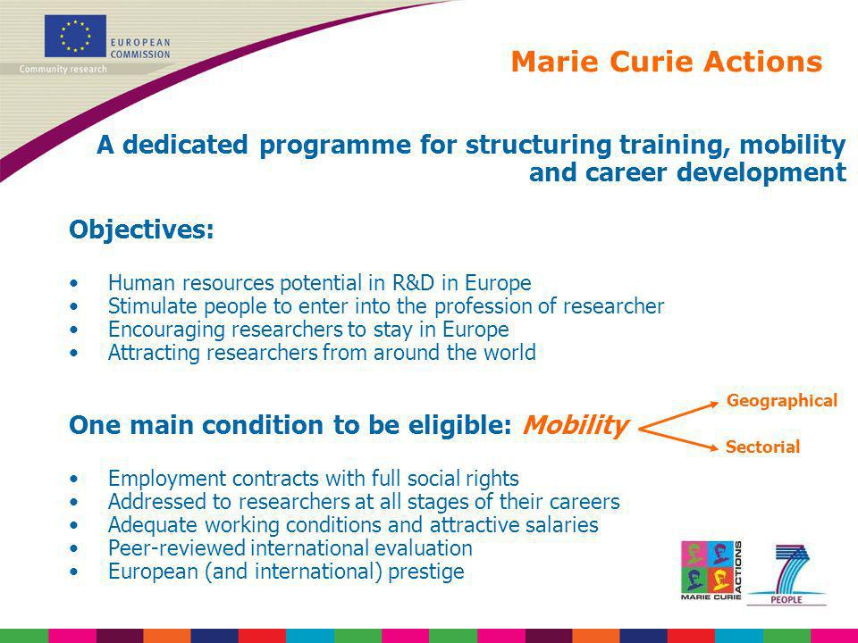 Marie Curie Actions A dedicated programme for structuring training, mobility and career development.
