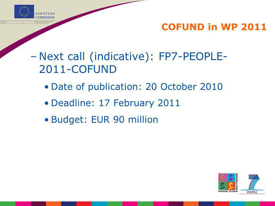 Next call (indicative): FP7-PEOPLE-2011-COFUND