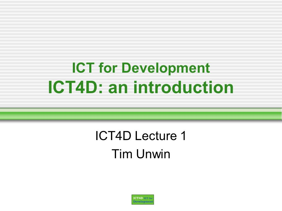 ICT for Development ICT4D: an introduction