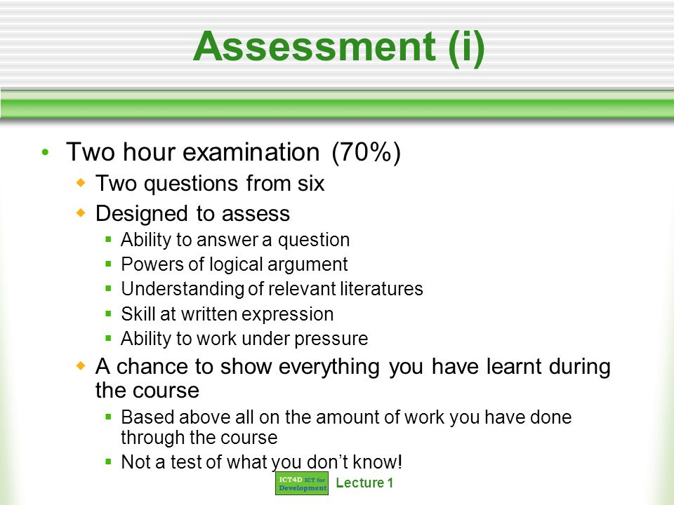Assessment (i) Two hour examination (70%) Two questions from six