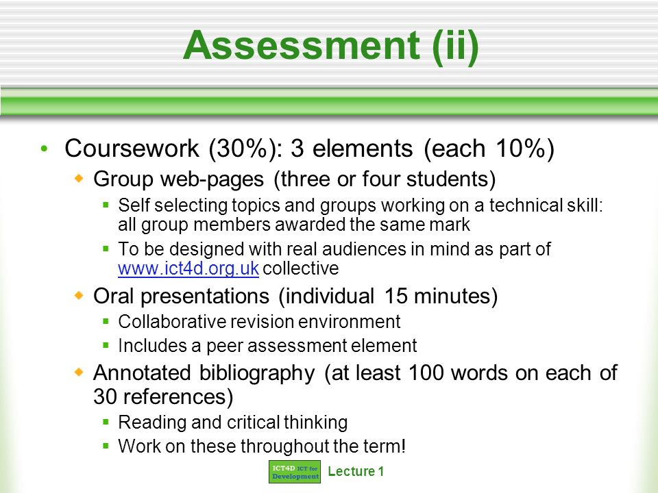 Assessment (ii) Coursework (30%): 3 elements (each 10%)