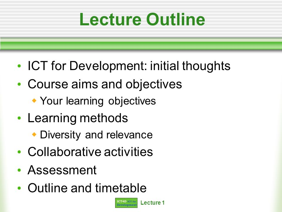 Lecture Outline ICT for Development: initial thoughts