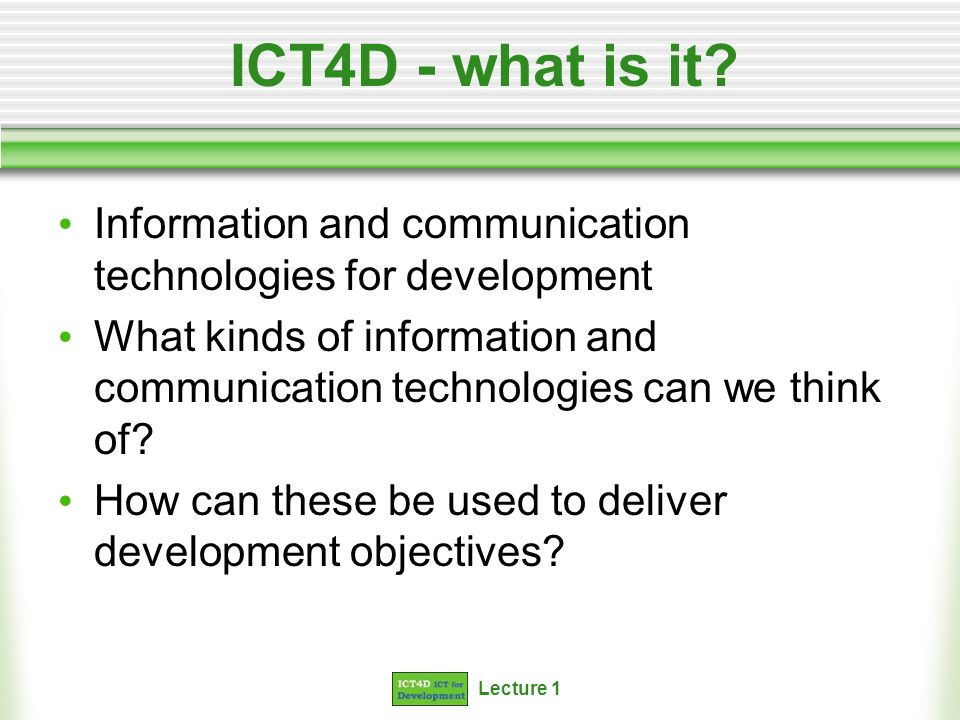 ICT4D - what is it Information and communication technologies for development.