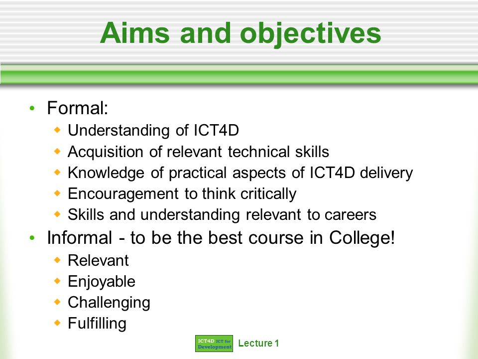 Aims and objectives Formal: