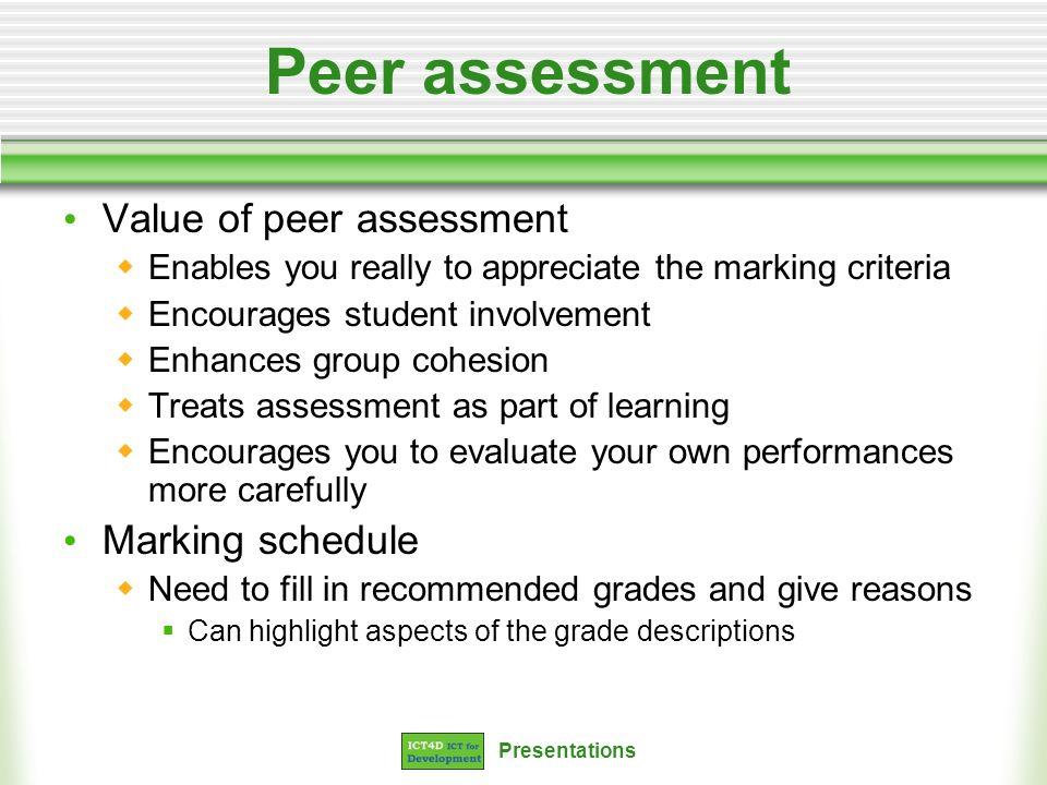 Peer assessment Value of peer assessment Marking schedule