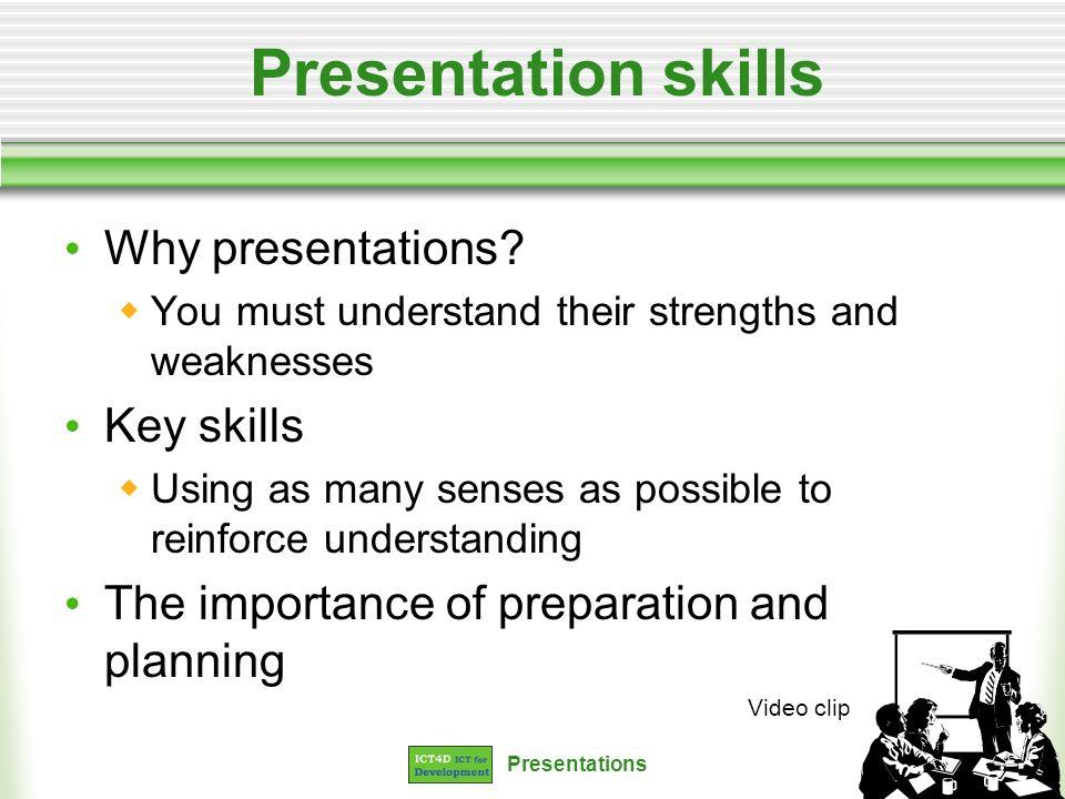Presentation skills Why presentations Key skills