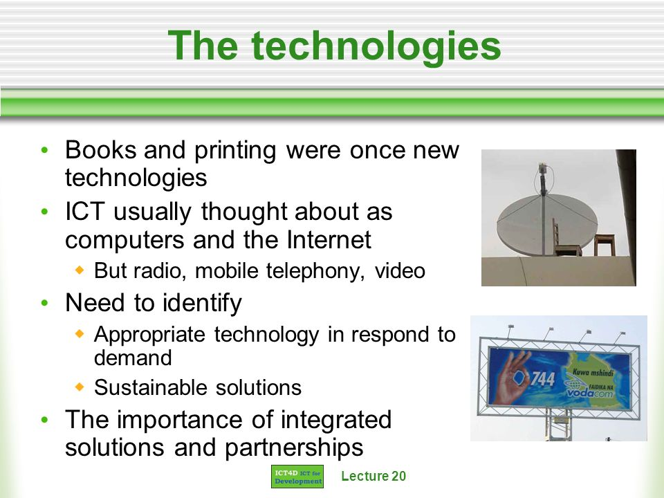The technologies Books and printing were once new technologies
