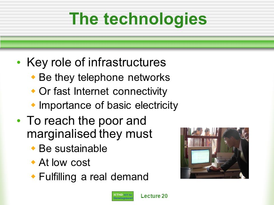 The technologies Key role of infrastructures