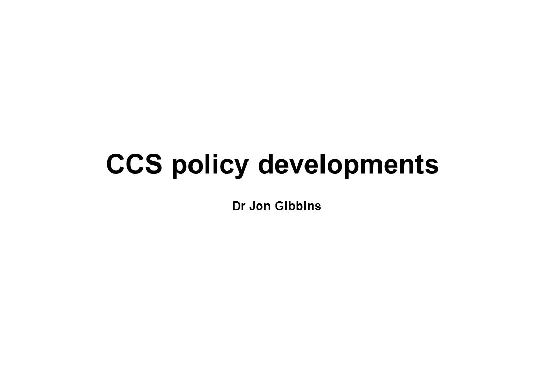 CCS policy developments