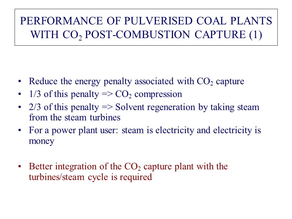 PERFORMANCE OF PULVERISED COAL PLANTS WITH CO2 POST-COMBUSTION CAPTURE (1)