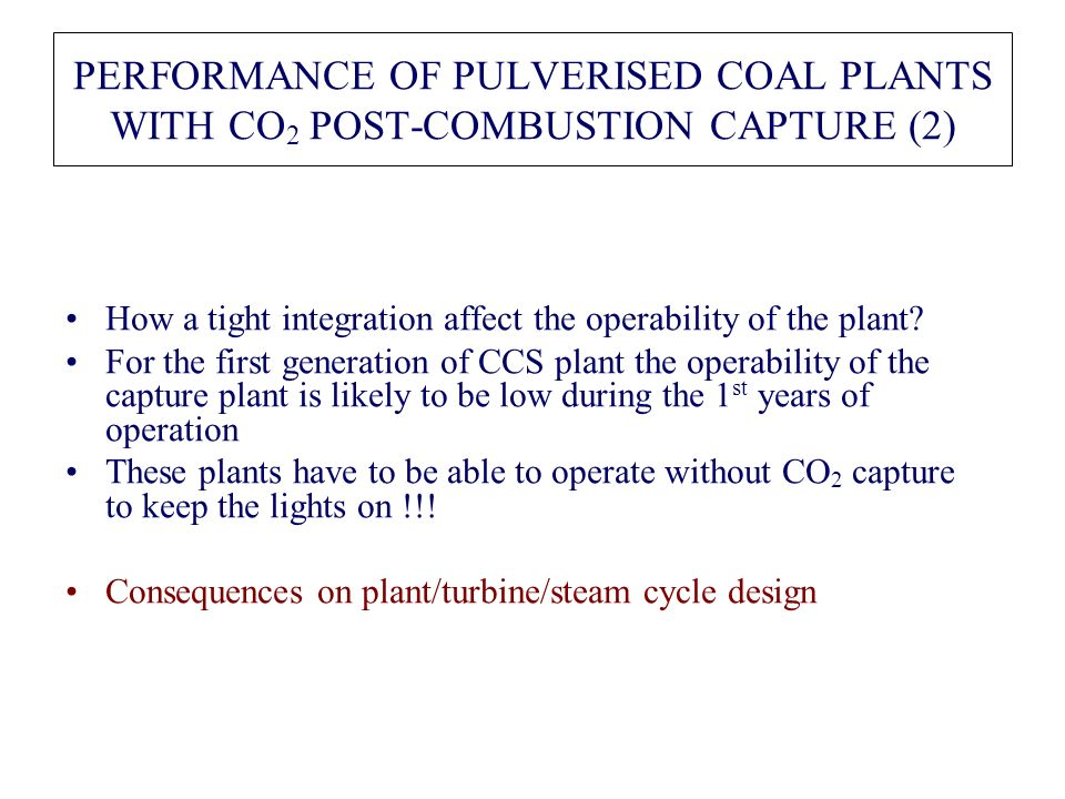 PERFORMANCE OF PULVERISED COAL PLANTS WITH CO2 POST-COMBUSTION CAPTURE (2)