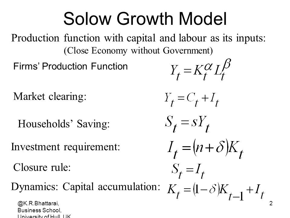 Solow Growth Model Production function with capital and labour as its inputs: (Close Economy without Government)