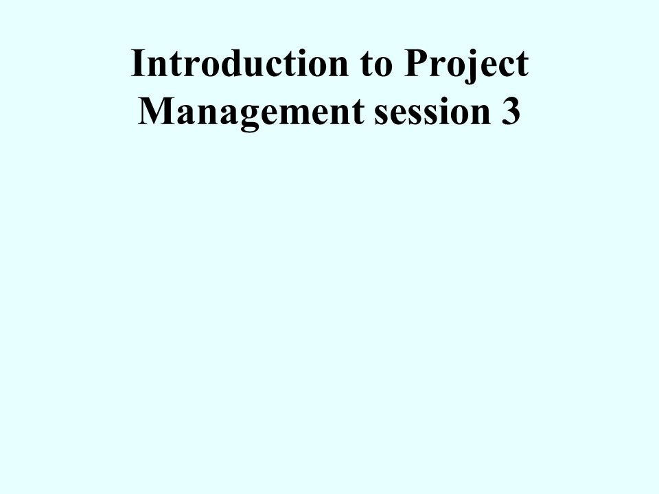 Introduction to Project Management session 3