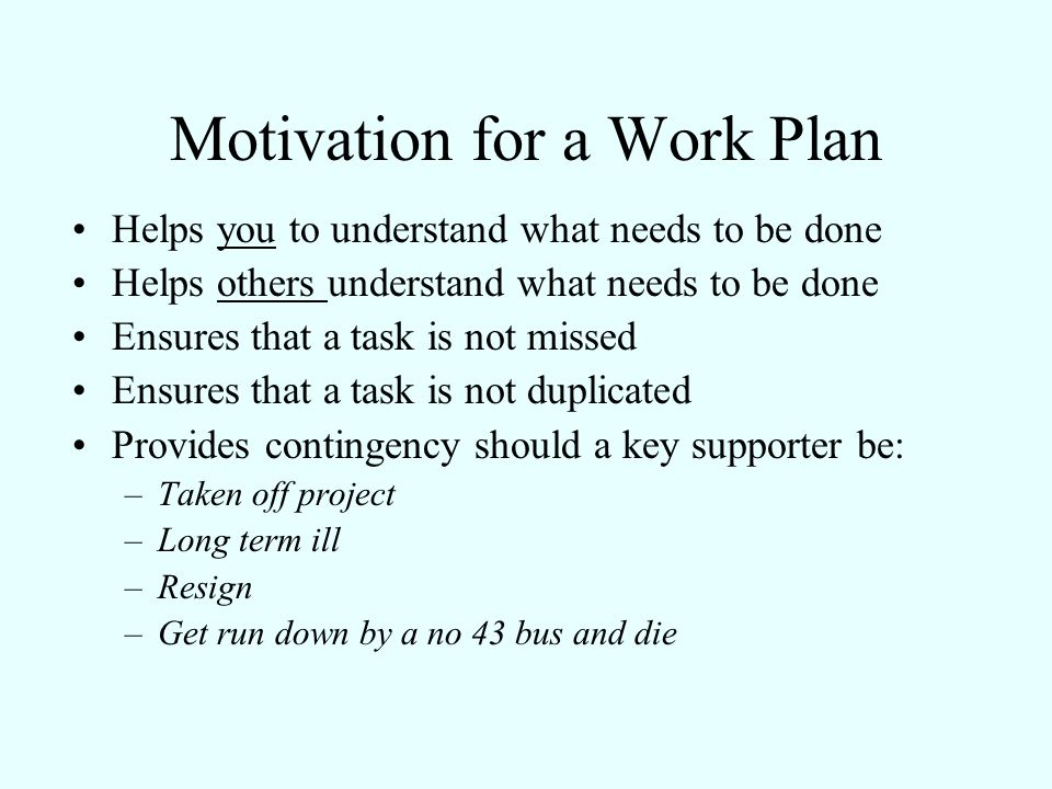 Motivation for a Work Plan