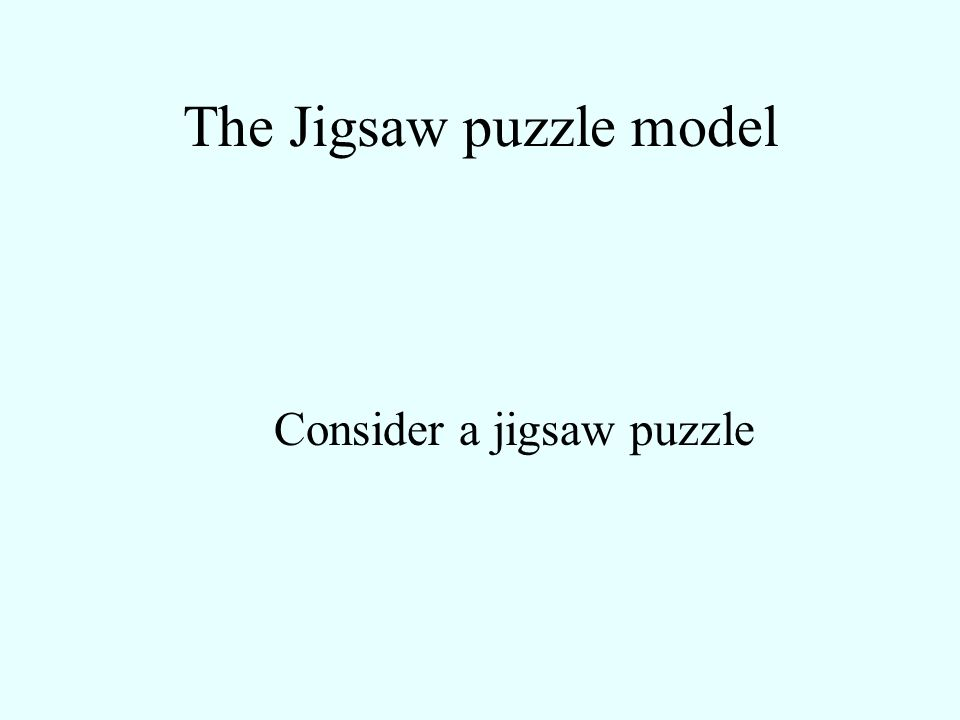 The Jigsaw puzzle model