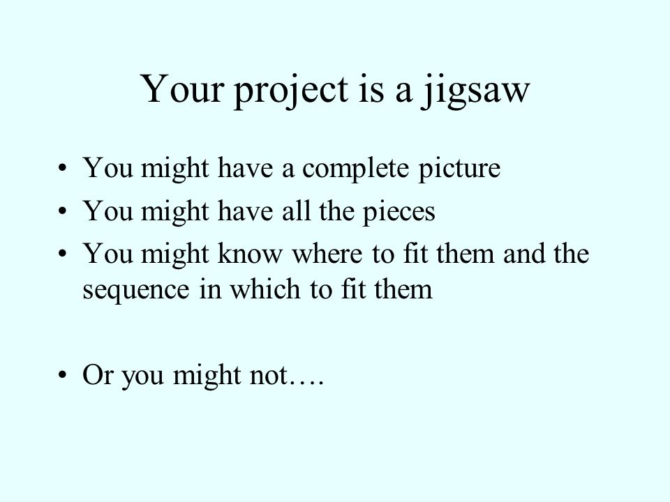Your project is a jigsaw