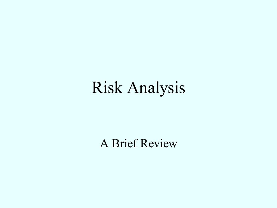 Risk Analysis A Brief Review