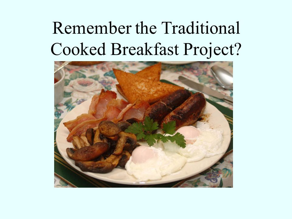 Remember the Traditional Cooked Breakfast Project