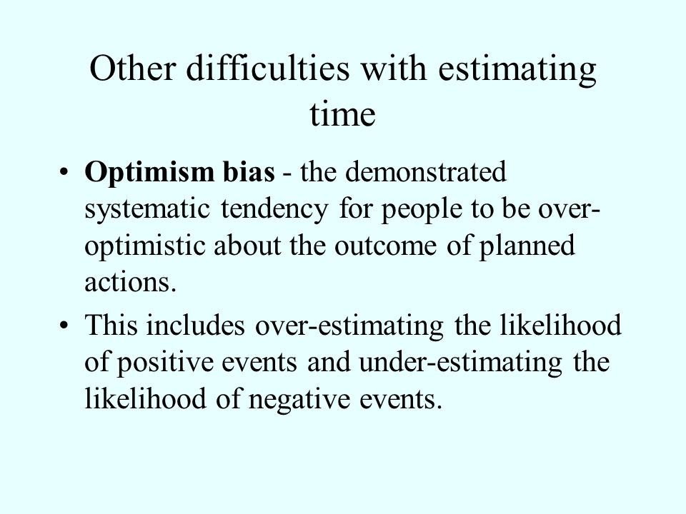 Other difficulties with estimating time