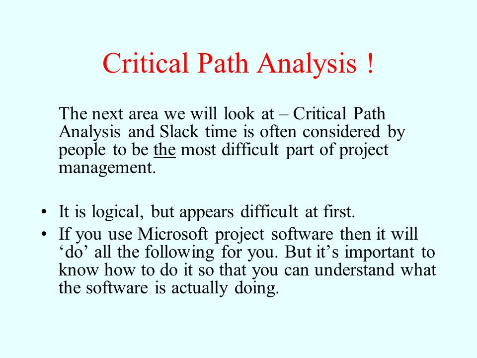 Critical Path Analysis !