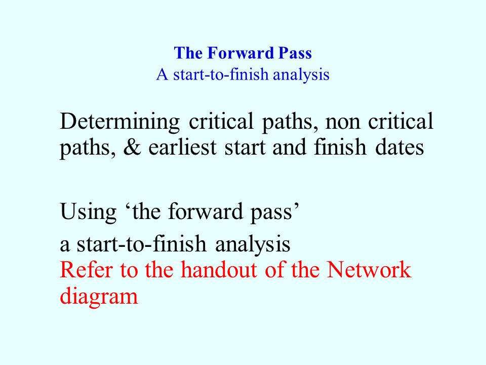 The Forward Pass A start-to-finish analysis