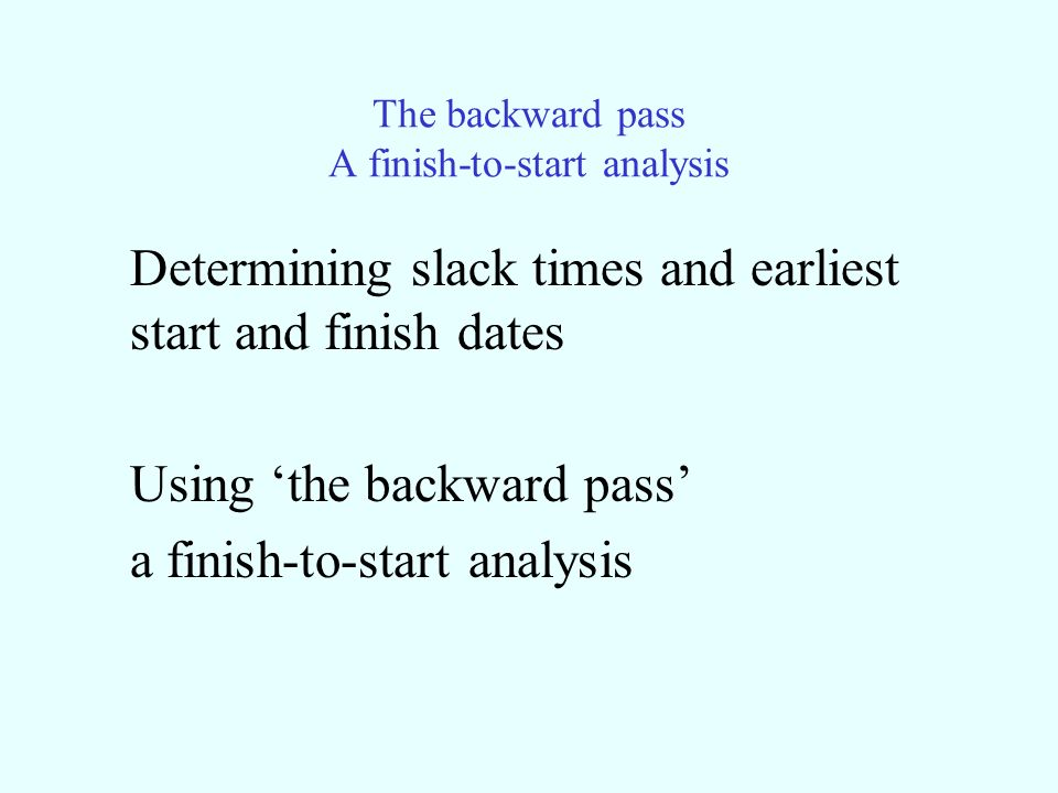 The backward pass A finish-to-start analysis