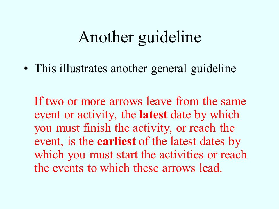 Another guideline This illustrates another general guideline