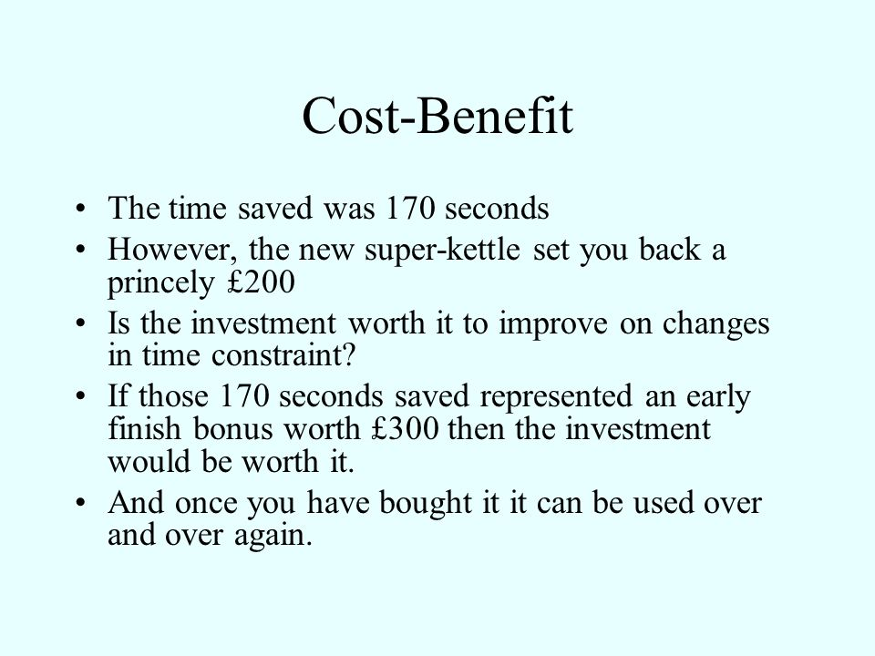 Cost-Benefit The time saved was 170 seconds