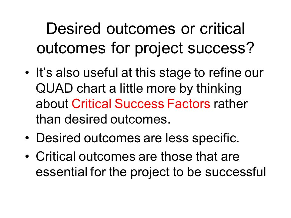 Desired outcomes or critical outcomes for project success