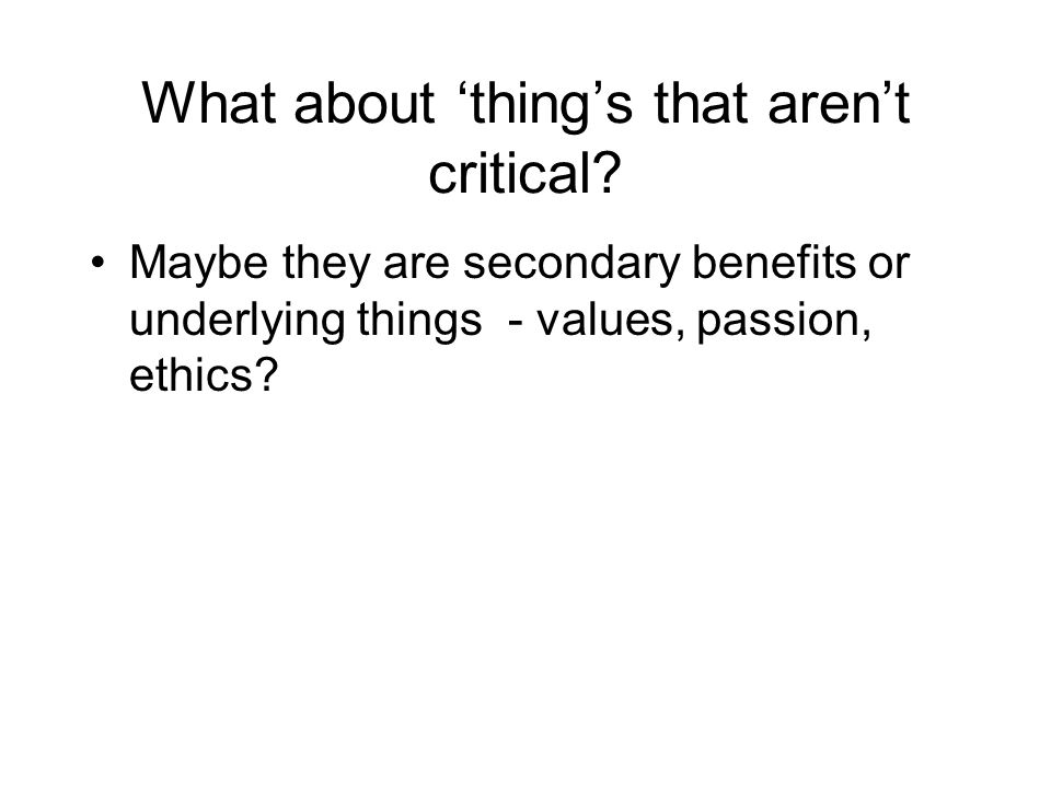 What about 'thing's that aren't critical