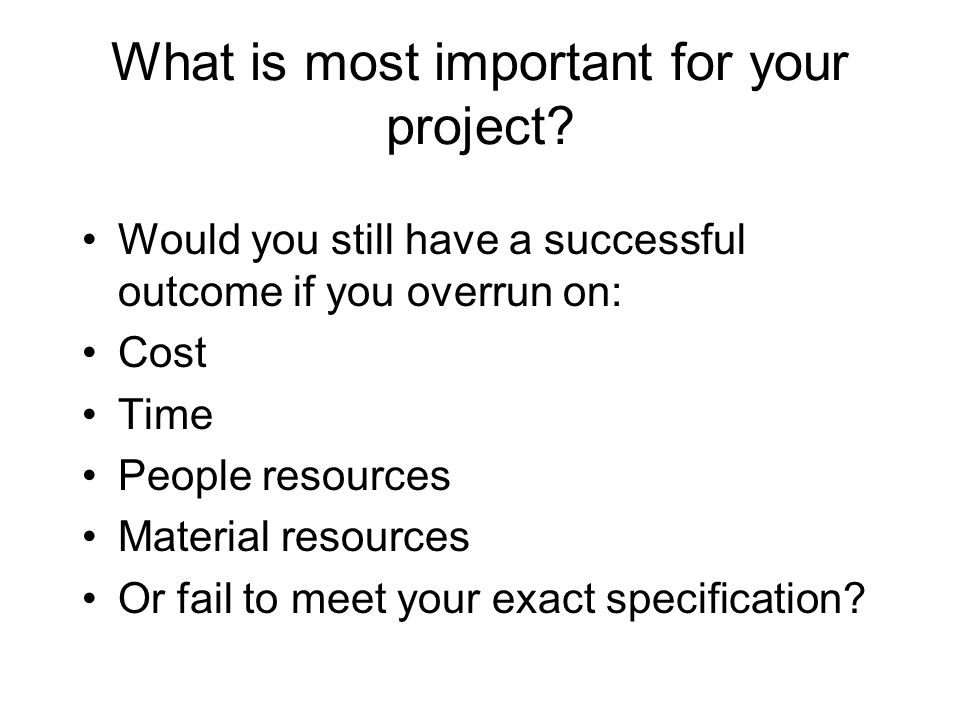 What is most important for your project