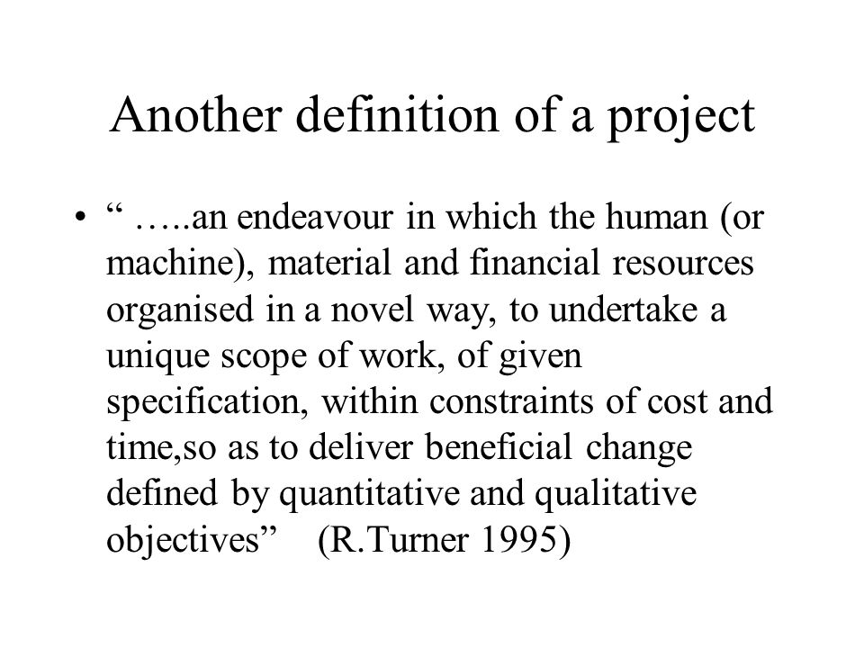 Another definition of a project