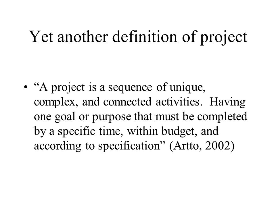 Yet another definition of project